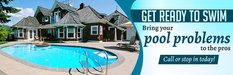 Bring your pool problems to the pros and get ready to swim! Call or stop in today.