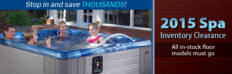 2015 Spa Inventory Clearance: All in-stock floor models must go! Stop in and save THOUSANDS!
