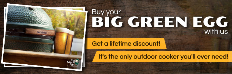 Buy your Big Green Egg with us and get a lifetime discount! It's the only outdoor cooker you'll ever need! Click here to contact us.