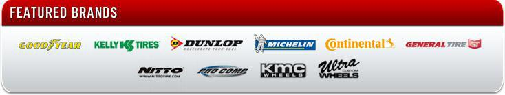 We proudly carry Goodyear, Kelly, Dunlop, Michelin®, Continental, General, Nitto, Pro Comp, KMC, and Ultra.