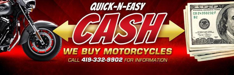 Sell us your motorcycle and make some quick and easy cash! See store for details.