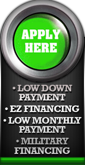 Apply Here. Low down payment. EZ Financing. Low monthly payment. Military financing.