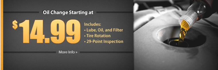 Our oil changes start at $14.99! This offer includes a tire rotation, 29-point inspection, and lube, oil, and filter change. Click here for more info.