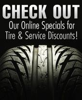 Check out our online specials for tire and service discounts!