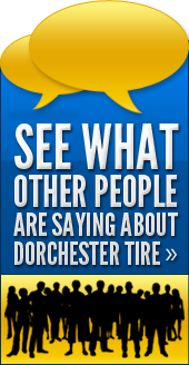 See what people are saying about Dorchester Tire!