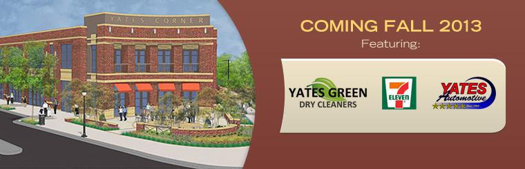Coming Fall 2013: Yates Green Dry Cleaners, 7 Eleven, and Yates Automotive!