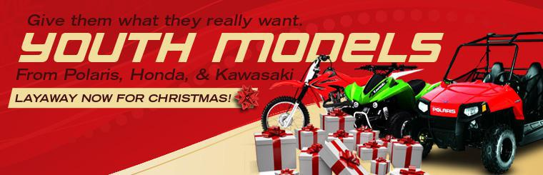 Give them what they really want with youth models available now from Polaris, Honda and Kawasaki! Put one on layaway now for Christmas! Click here to view our selection.