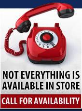 Not everything is available in store-- Call for availability