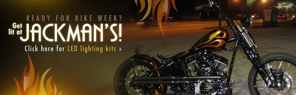 Ready for bike week? Get lit at Jackman's! Click here for LED lighting kits.