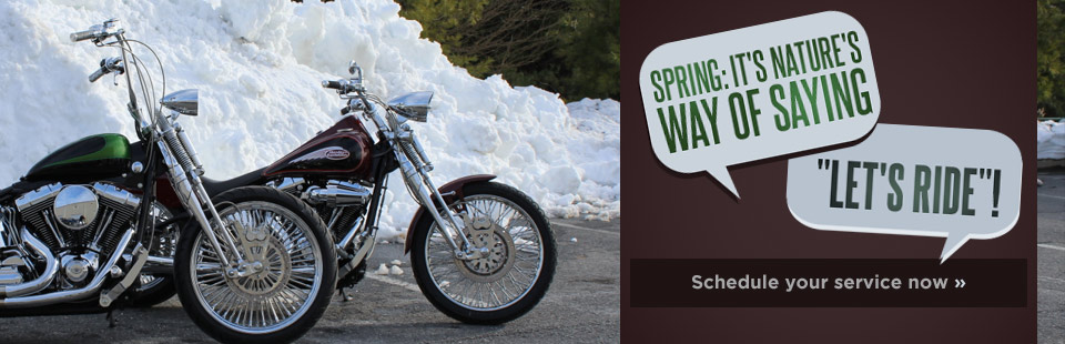 Spring: It's nature's way of saying ''Let's Ride''! Click here to schedule your service now.