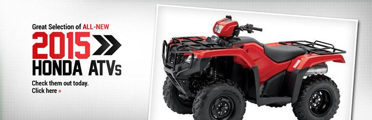 Great Selection of All-New 2015 Honda ATVs: Click here to view the models.
