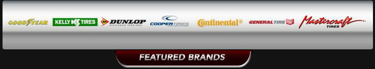 We carry products from Goodyear, Kelly, Dunlop, Cooper, Continental, General Tire, and Mastercraft.
