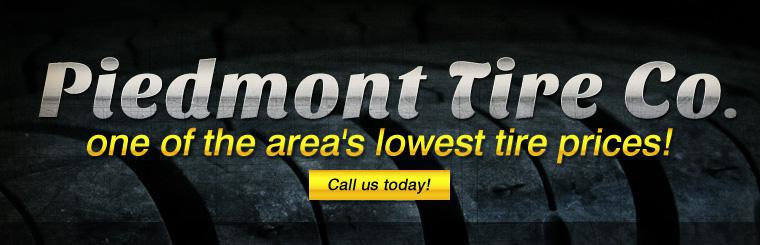 Piedmont Tire Co. has one of the area's lowest tire prices! Call us today!