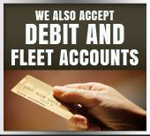 We also accept debit and fleet accounts