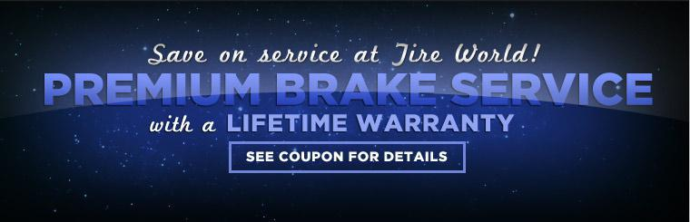 Premium Brake Service with a Lifetime Warranty, see coupon for details.