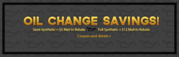 Click here to print your coupon to receive mail-in rebates on oil change services!