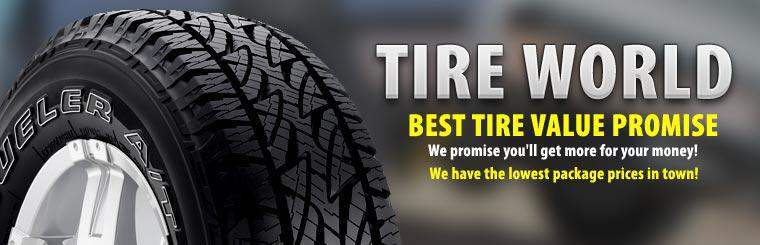 Best Tire Value Promise: We promise you'll get more for your money! We have the lowest package prices in town!