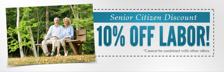 Senior Citizen Discount: Get 10% off labor!