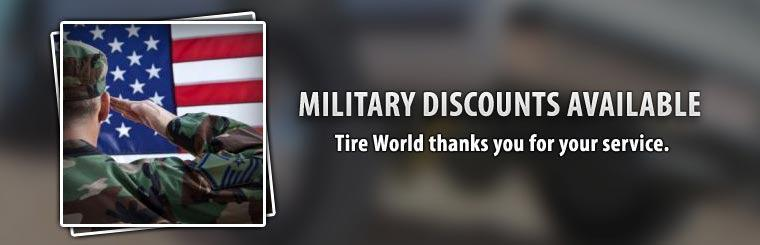 Military discounts are available. Tire World thanks you for your service. Click here for more information.