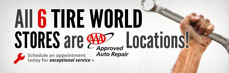 All 6 Tire World stores are AAA Approved Auto Repair locations! Click here to schedule an appointment today for exceptional service.