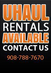 U-Haul rentals are available! Contact us at 908-788-7670.
