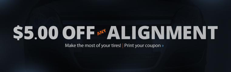 Get $5.00 off any alignment! Click here to print the coupon.