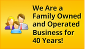 We Are a Family Owned and Operated Business for 40 Years!
