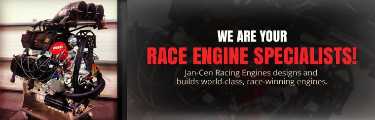 We are your race engine specialists! Jan-Cen Racing Engines designs and builds world-class, race-winning engines.