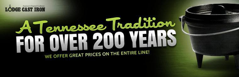 Lodge Cast Iron products have been a Tennessee tradition for over 200 years! We offer great prices on the entire line!