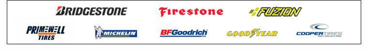 We proudly offer products from Bridgestone, Primewell, Firestone, Fuzion, Michelin®, BFGoodrich®, Goodyear, and Cooper.