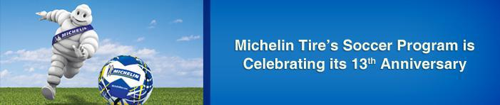 Michelin® Tire's Soccer Program is Celebrating its 13th Anniversary.
