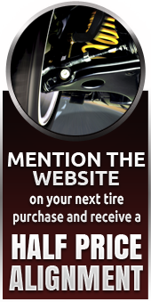 Mention the website on your next tire purchase and receive a half price alignment.