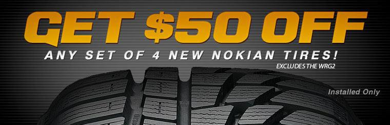 Get $50 off any set of 4 new, installed Nokian tires! Excludes the WRG2. Click here to print your coupon.