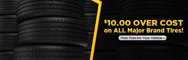 Pay just $10.00 over cost on all major brand tires! Click here to find tires for your vehicle.