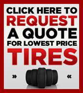 Click Here to Request a Quote for Lowest Price Tires.