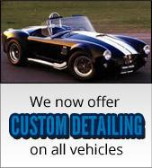 We now offer custom detailing on all vehicles.