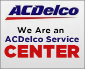 We Are an ACDelco Service Center