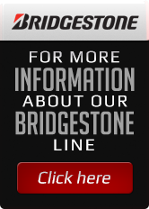 For more information about our Bridgestone line click here.