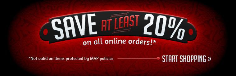 Save at least 20% on all online orders! Offer is not valid on items protected by MAP policies. Click here to start shopping.
