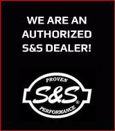 We are an authorized S&S dealer!