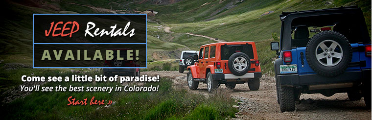 Jeep Rentals Available: Come see the best scenery in Colorado! Click here for more information.
