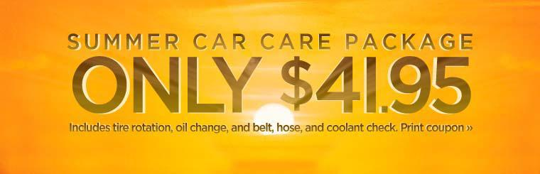 Our Summer Car Care Package is only $41.95! It includes a tire rotation, oil change, and a belt, hose, and coolant check. Click here for a coupon.