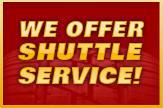 We offer shuttle service!