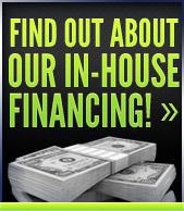 Find out about our in-house financing.