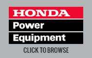 Honda Power Equipment. Click to browse.
