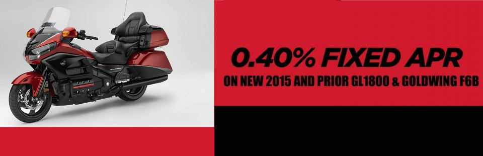 0.40% Fixed APR on 2015 and Prior GL1800 & Gold Wing F6B