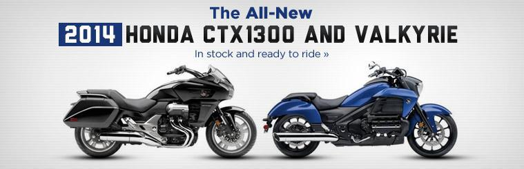 The All-New 2014 Honda CTX1300 and Valkyrie: Click here to view the models.