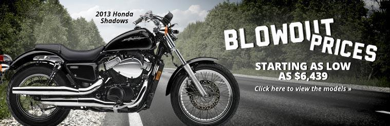 2013 Honda Shadow Blowout: Click here to view the models.