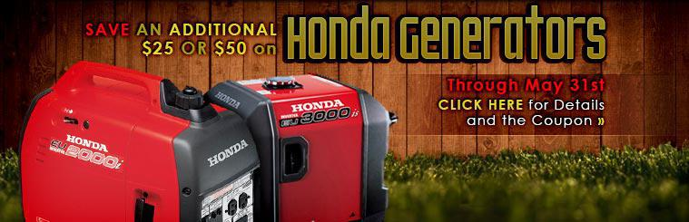 Save an additional $25 or $50 on Honda generators through May 31st. Click here for details and the coupon.