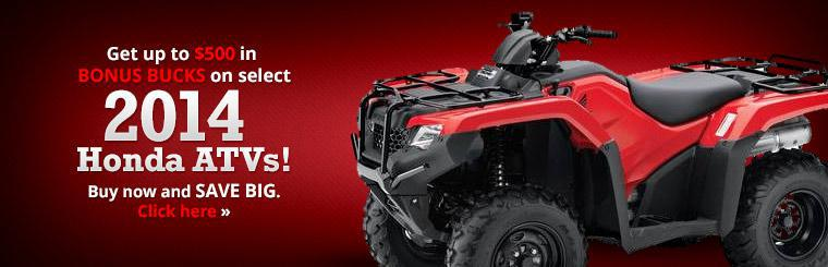 Get up to $500 in Bonus Bucks on select 2014 Honda ATVs!